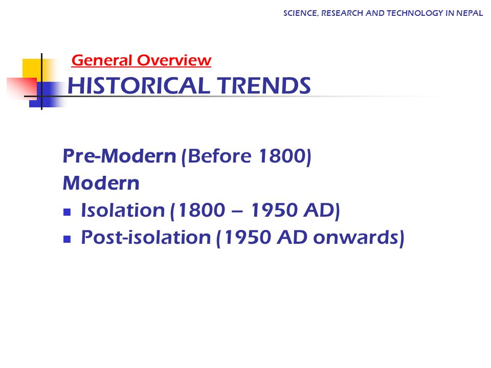 General Overview HISTORICAL TRENDS