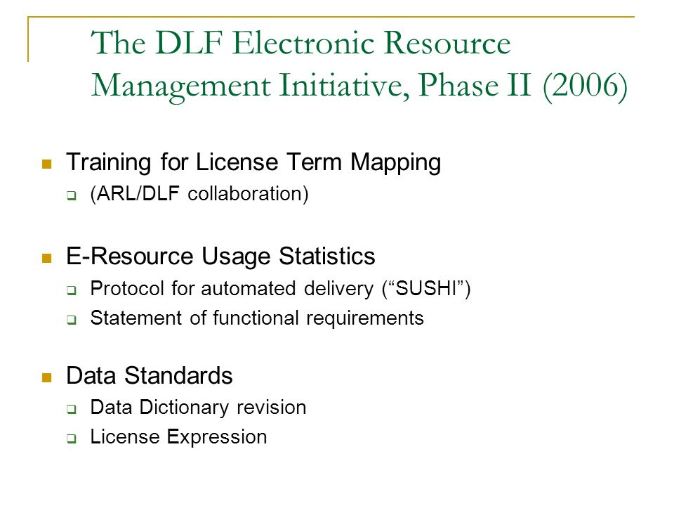 The DLF Electronic Resource Management Initiative, Phase II (2006)
