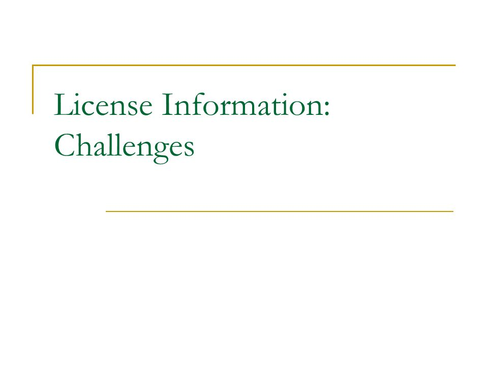 License Information: Challenges