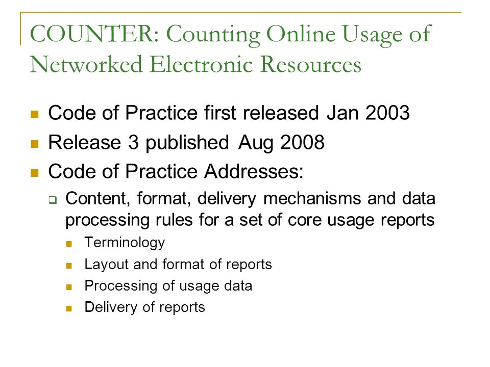 COUNTER: Counting Online Usage of Networked Electronic Resources