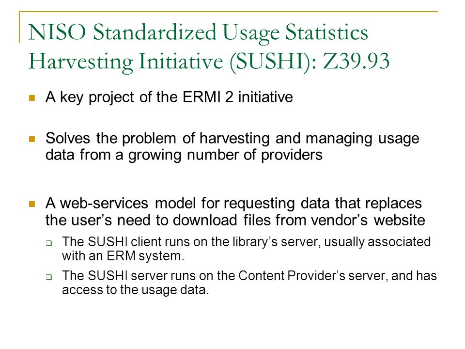 NISO Standardized Usage Statistics Harvesting Initiative (SUSHI): Z39