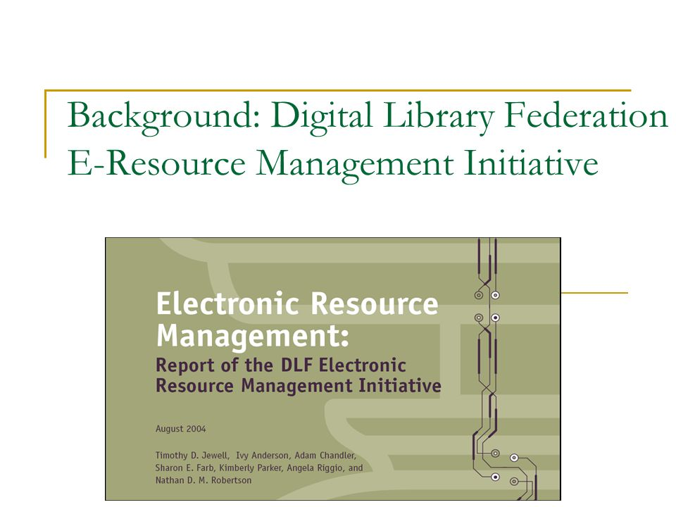 Background: Digital Library Federation E-Resource Management Initiative