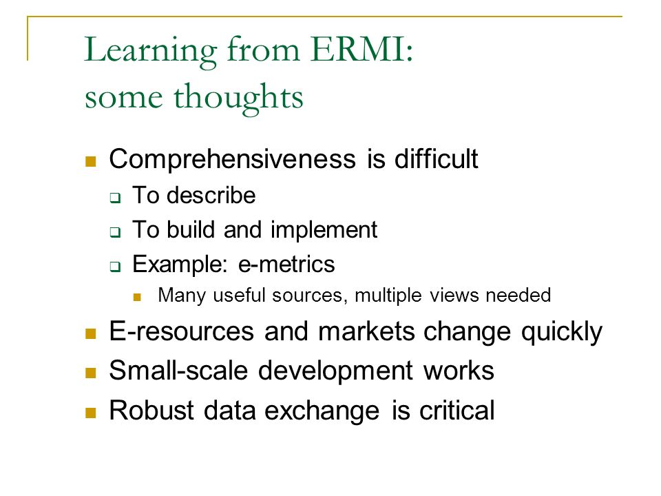 Learning from ERMI: some thoughts