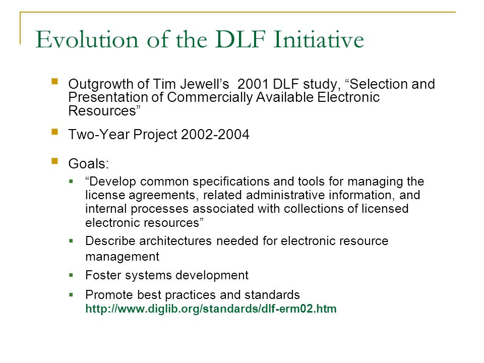Evolution of the DLF Initiative