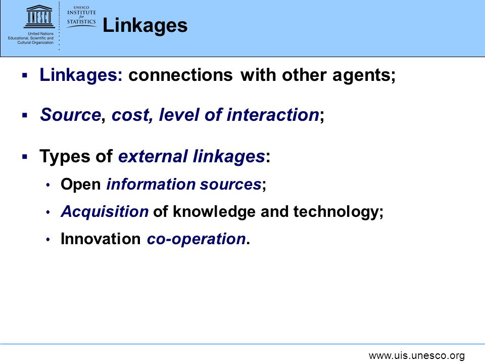 Linkages Linkages: connections with other agents;