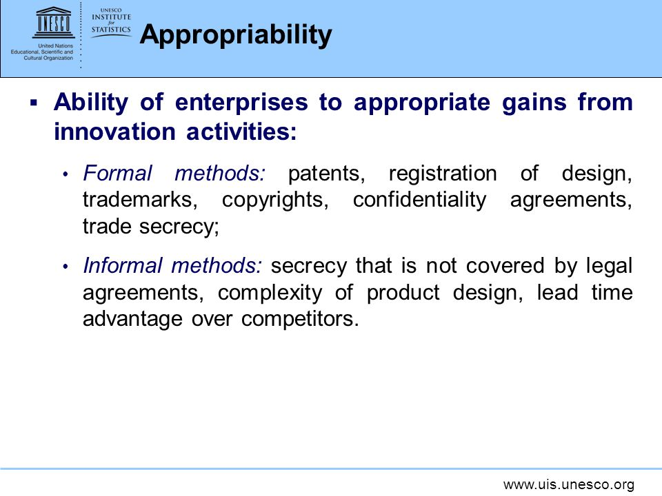 Appropriability Ability of enterprises to appropriate gains from innovation activities: