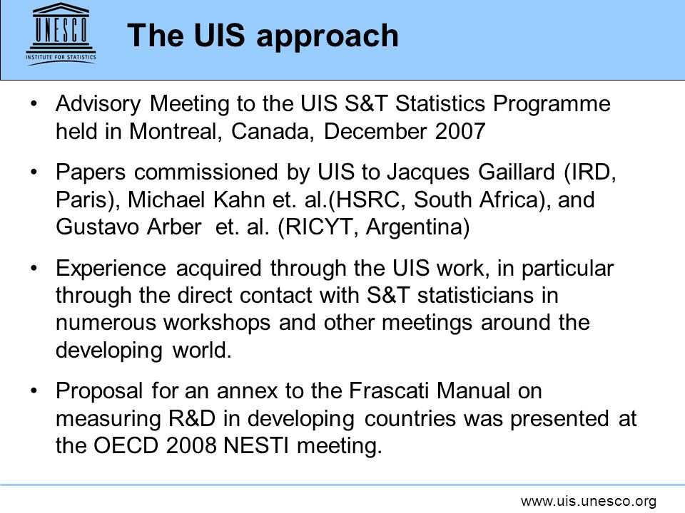 The UIS approach Advisory Meeting to the UIS S&T Statistics Programme held in Montreal, Canada, December 2007.