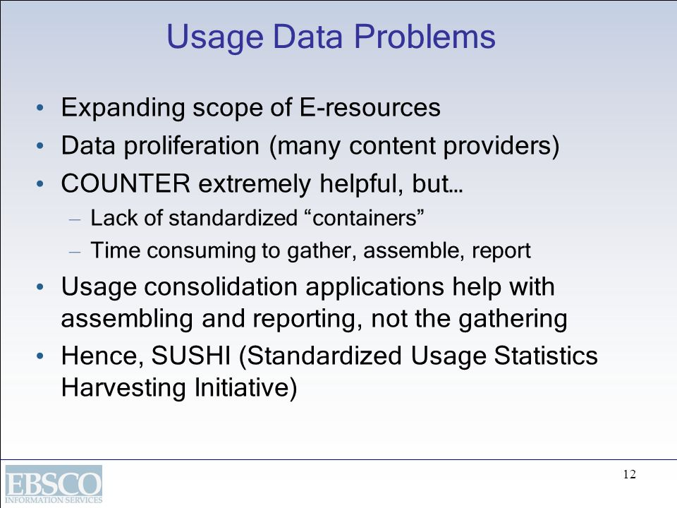 Usage Data Problems Expanding scope of E-resources