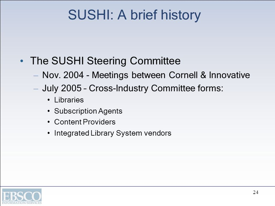 SUSHI: A brief history The SUSHI Steering Committee