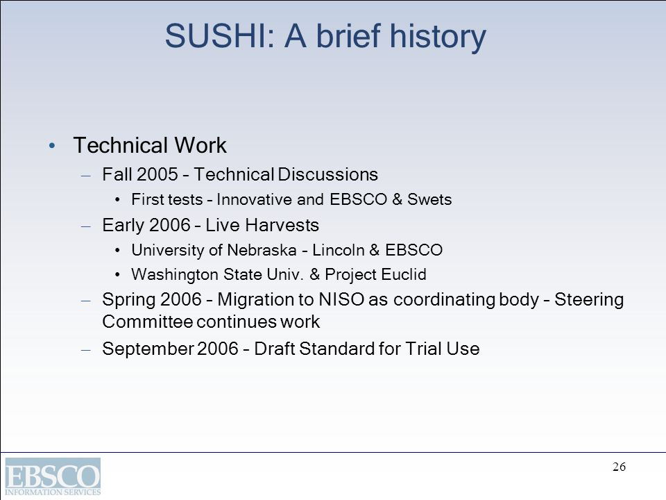 SUSHI: A brief history Technical Work