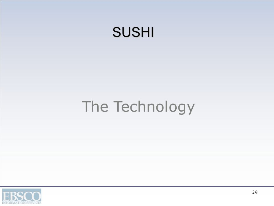 SUSHI The Technology