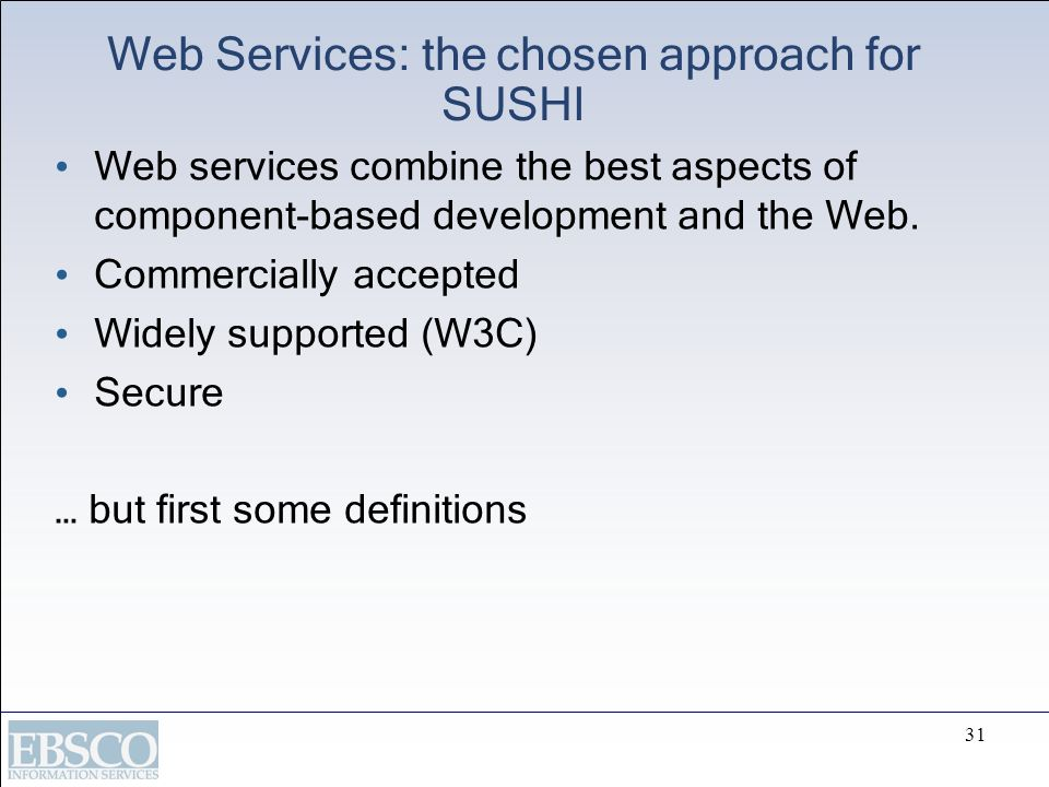 Web Services: the chosen approach for SUSHI