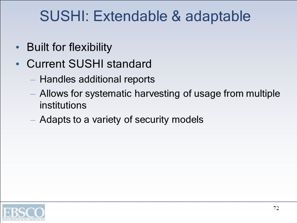 SUSHI: Extendable & adaptable