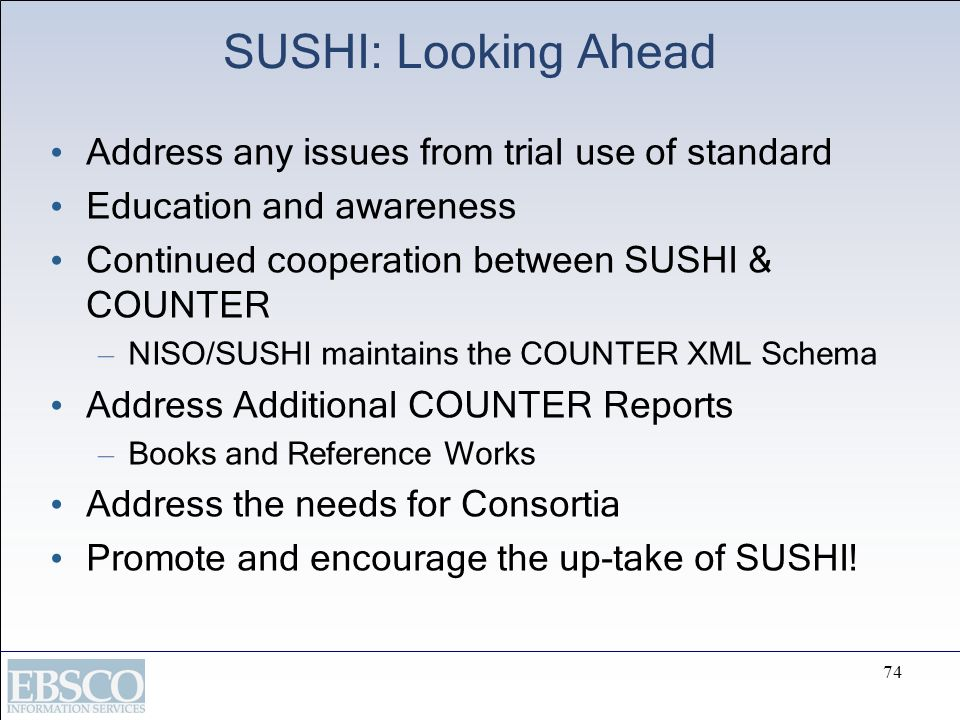 SUSHI: Looking Ahead Address any issues from trial use of standard