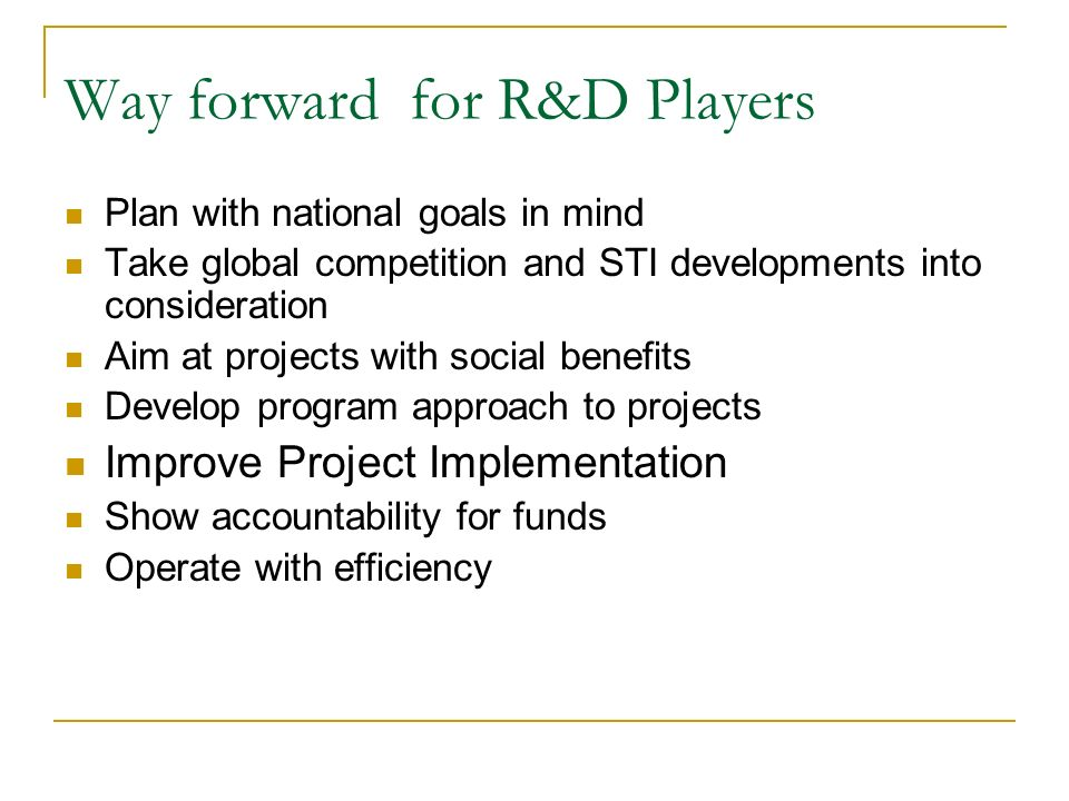 Way forward for R&D Players