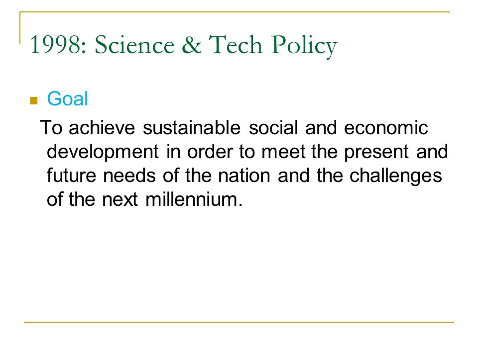 1998: Science & Tech Policy Goal