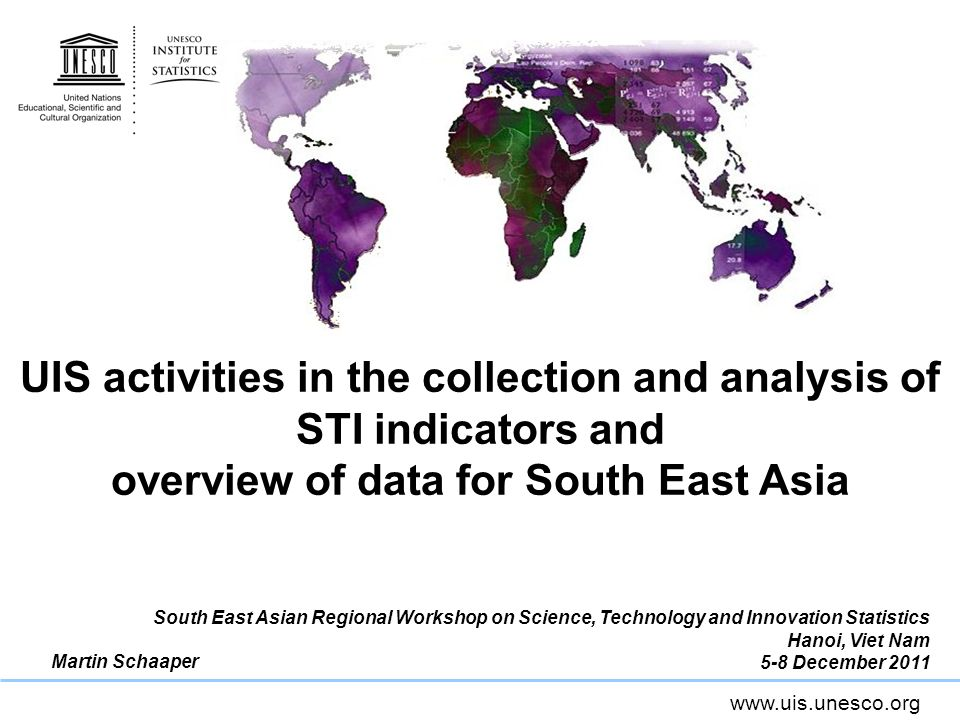 UIS activities in the collection and analysis of STI indicators and overview of data for South East Asia