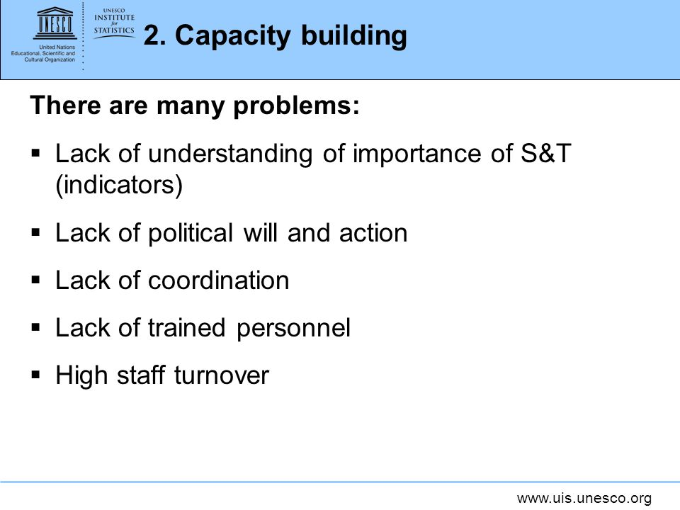2. Capacity building There are many problems: