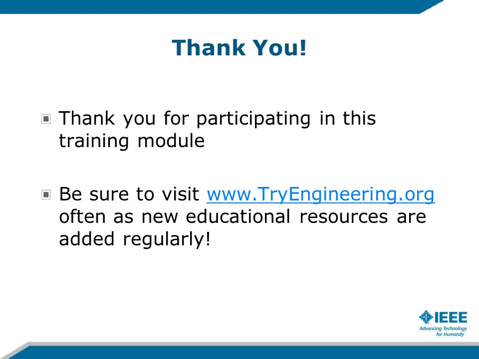 Thank You! Thank you for participating in this training module