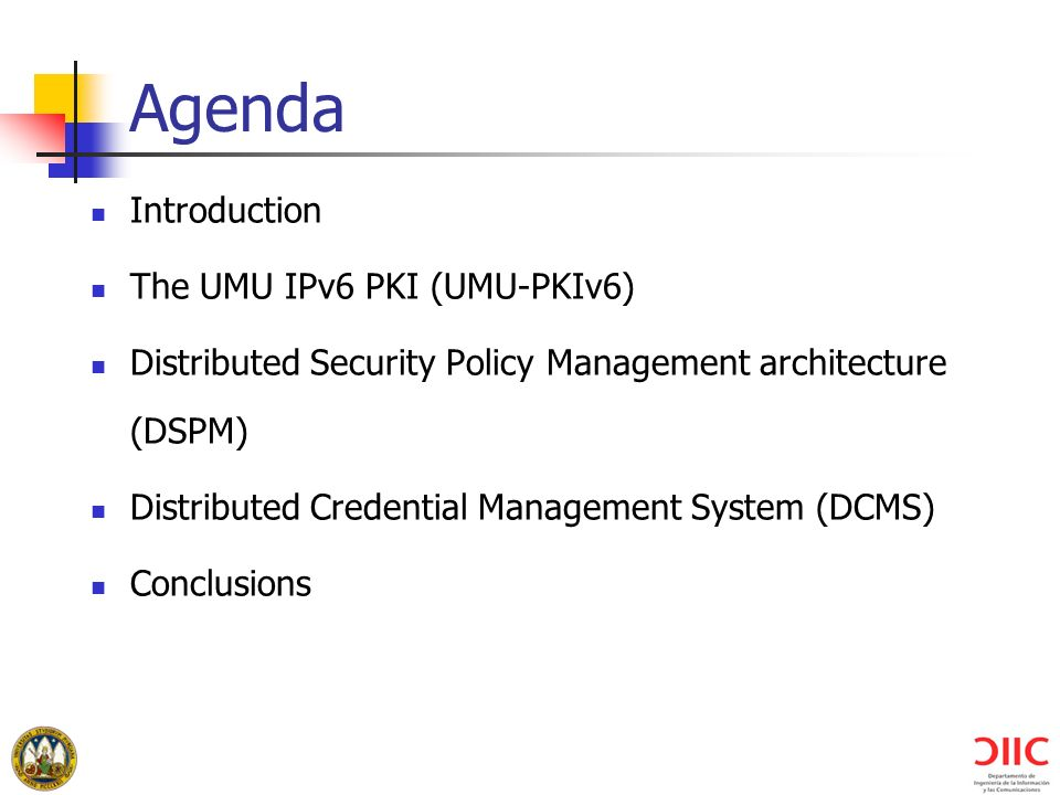 Agenda Introduction The UMU IPv6 PKI (UMU-PKIv6)