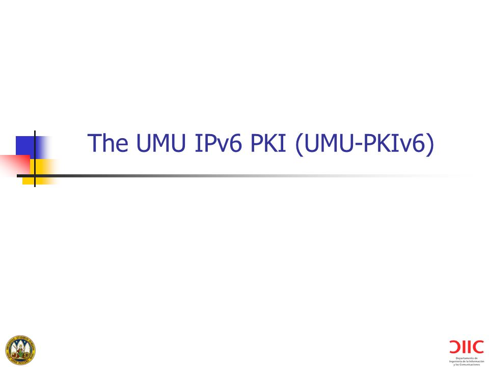 The UMU IPv6 PKI (UMU-PKIv6)