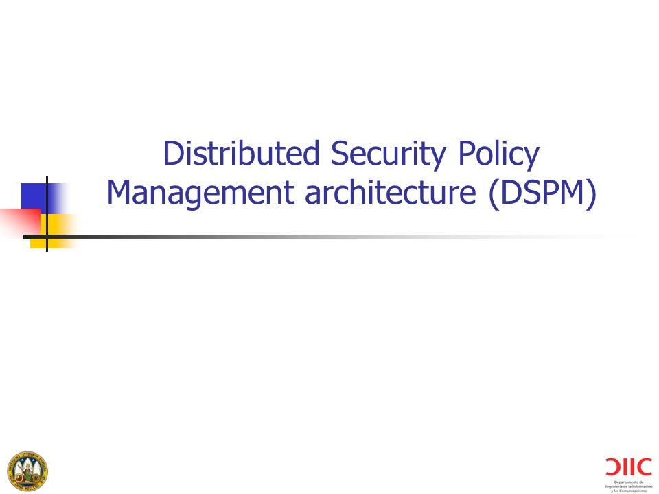 Distributed Security Policy Management architecture (DSPM)