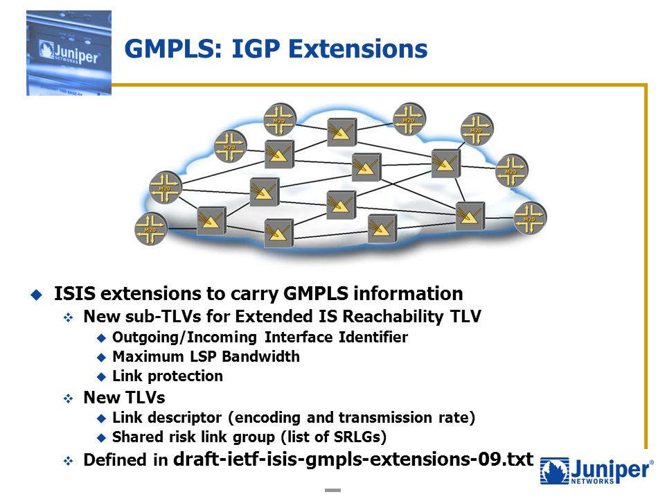 GMPLS: IGP Extensions ISIS extensions to carry GMPLS information