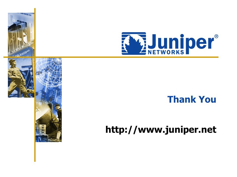 Thank You 12:26am http://www.juniper.net