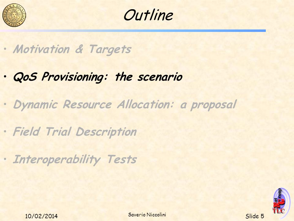 Outline Motivation & Targets QoS Provisioning: the scenario