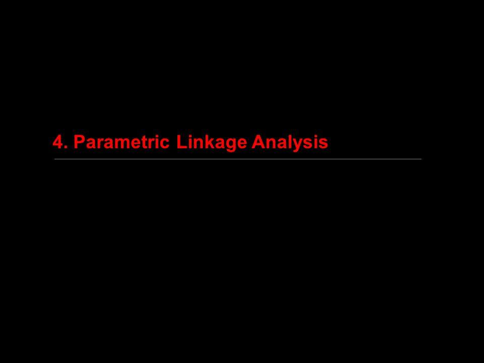 4. Parametric Linkage Analysis