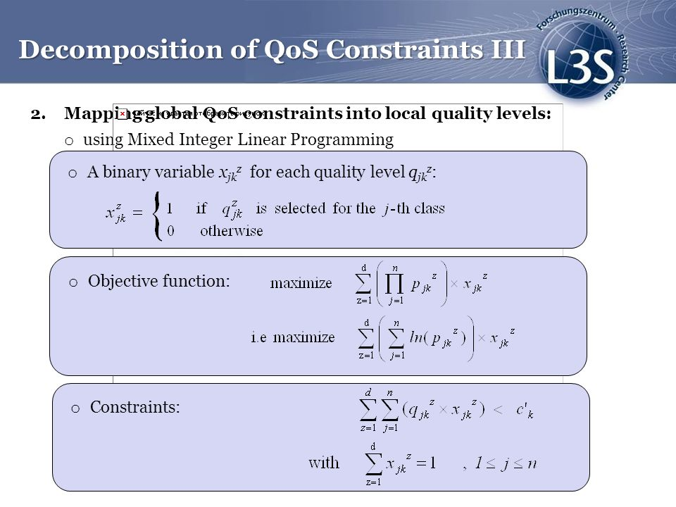 Decomposition of QoS Constraints III