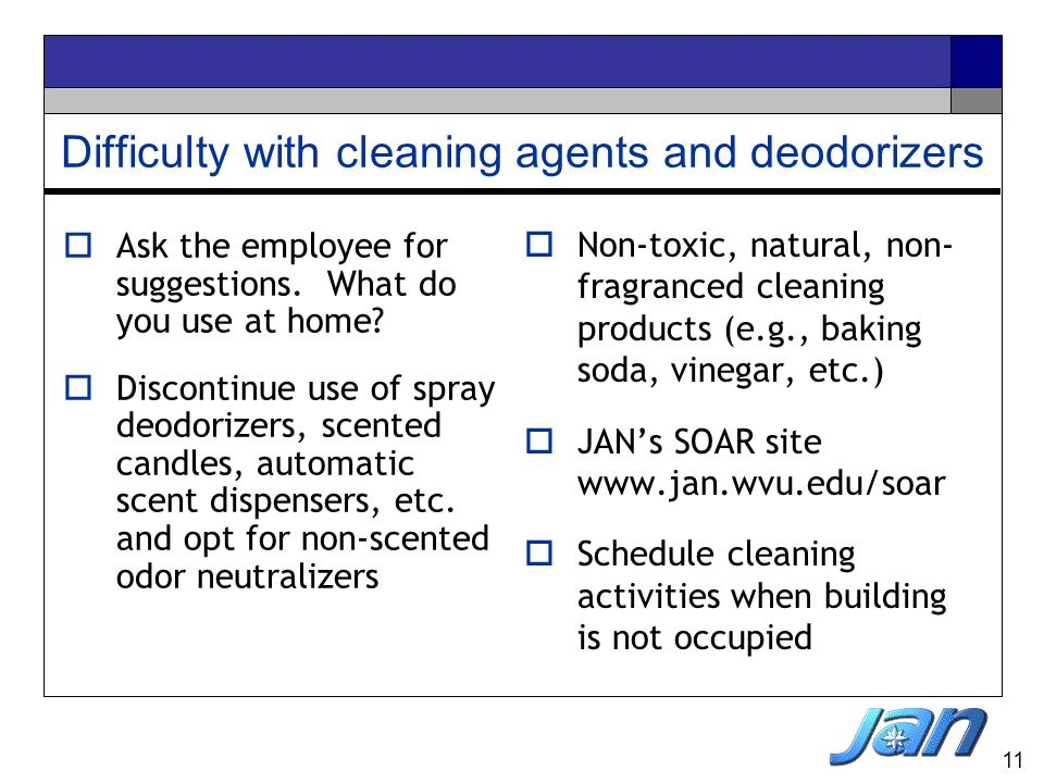 Difficulty with cleaning agents and deodorizers