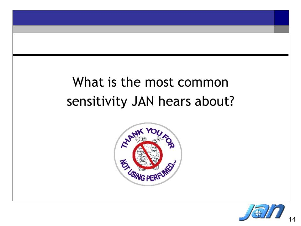 sensitivity JAN hears about
