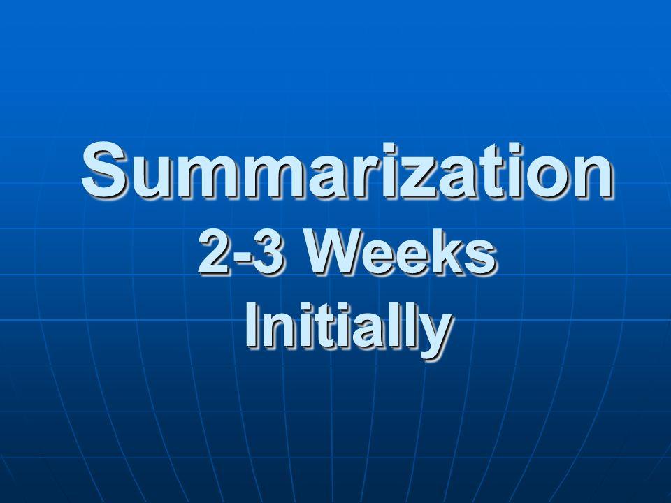 Summarization 2-3 Weeks Initially