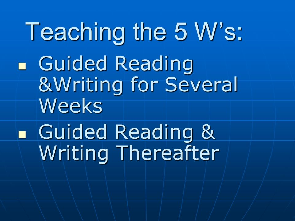 Teaching the 5 W's: Guided Reading &Writing for Several Weeks