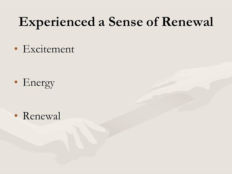 Experienced a Sense of Renewal