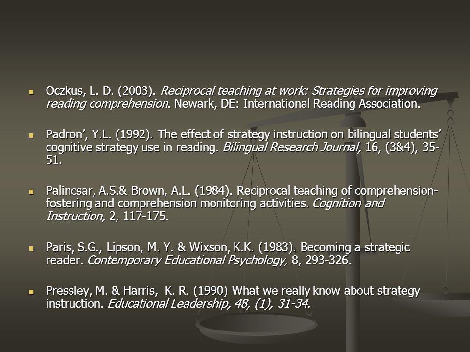 Oczkus, L. D. (2003). Reciprocal teaching at work: Strategies for improving reading comprehension. Newark, DE: International Reading Association.