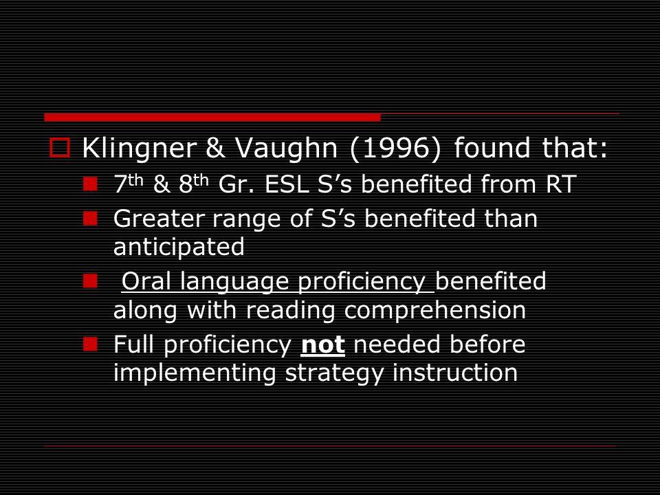 Klingner & Vaughn (1996) found that:
