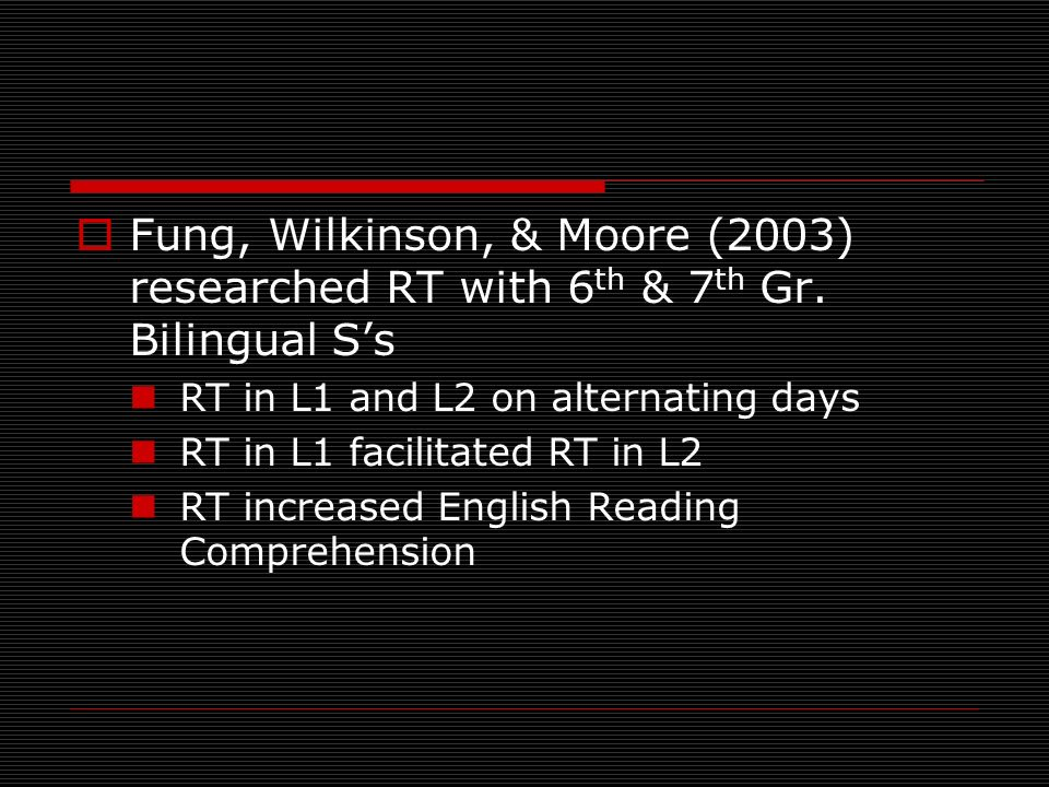 Fung, Wilkinson, & Moore (2003) researched RT with 6th & 7th Gr