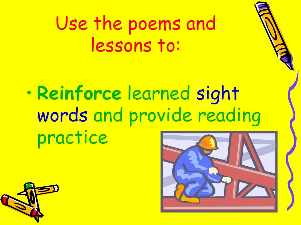 Use the poems and lessons to: