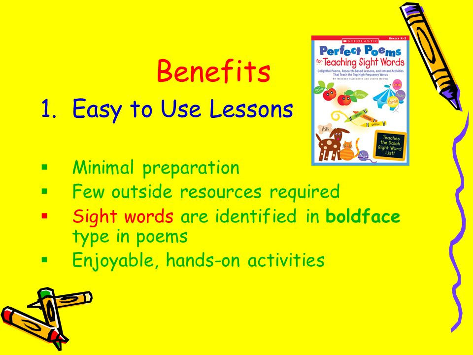 Benefits Easy to Use Lessons Minimal preparation