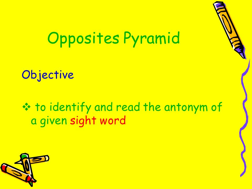 Opposites Pyramid Objective