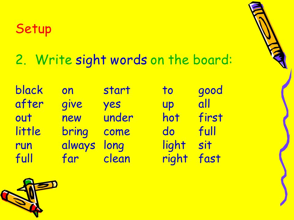 Write sight words on the board: