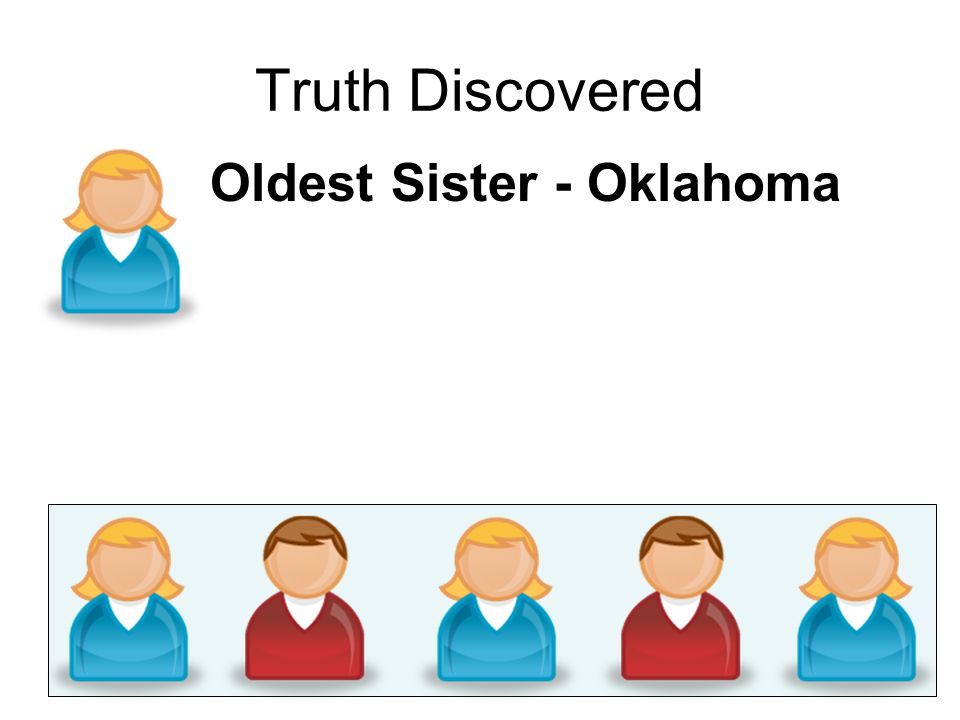 Truth Discovered Oldest Sister - Oklahoma