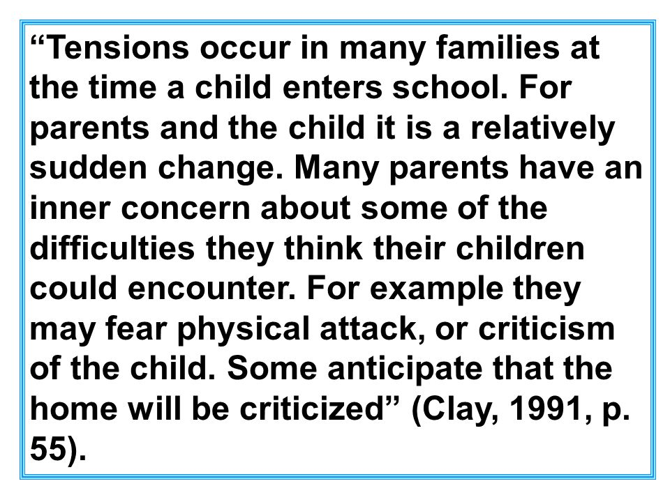 Tensions occur in many families at the time a child enters school