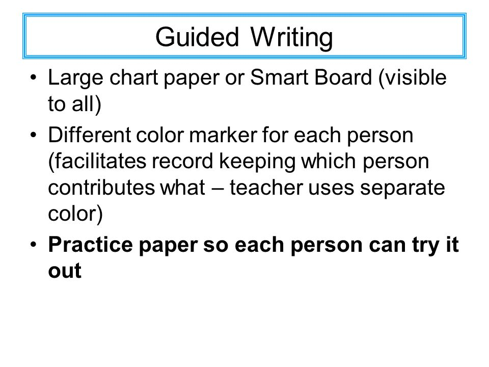 Guided Writing Large chart paper or Smart Board (visible to all)
