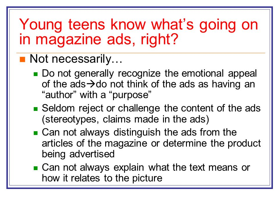Young teens know what's going on in magazine ads, right