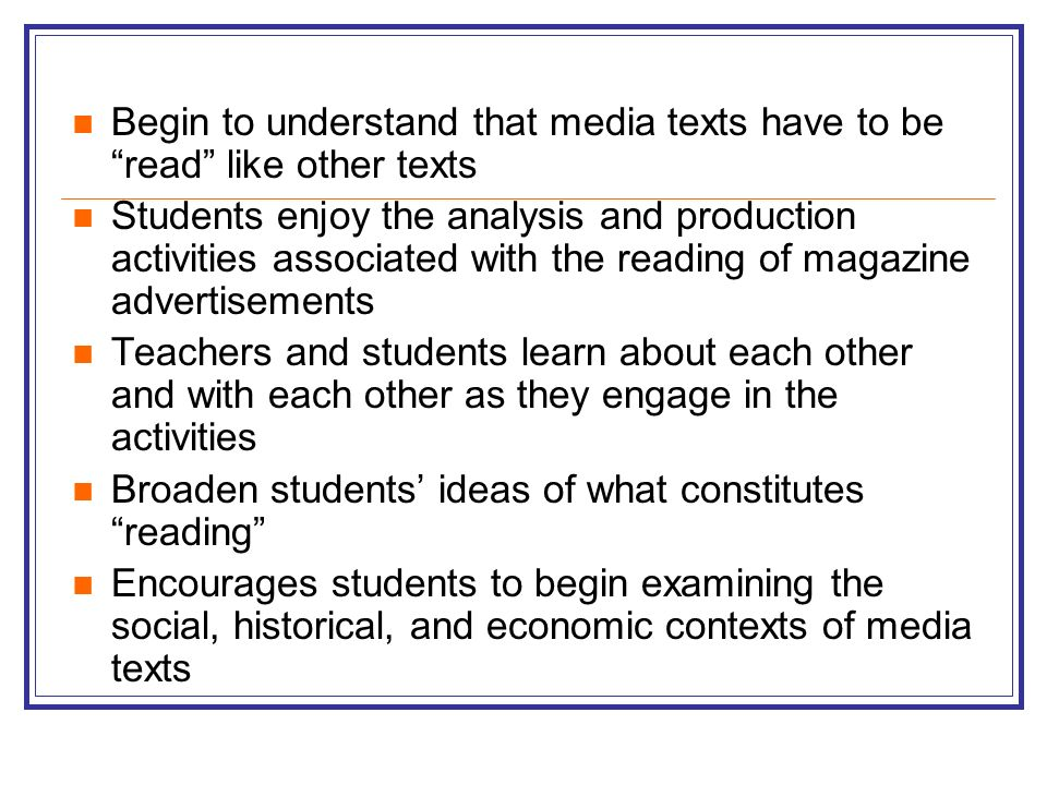 Begin to understand that media texts have to be read like other texts