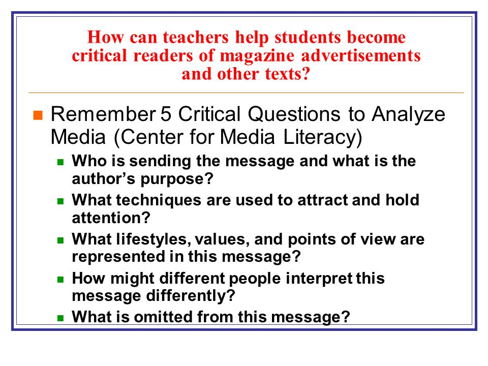 How can teachers help students become critical readers of magazine advertisements and other texts