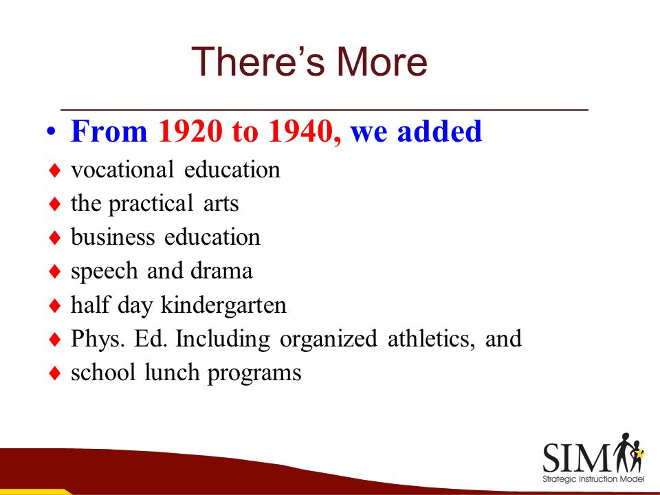 There's More From 1920 to 1940, we added  vocational education